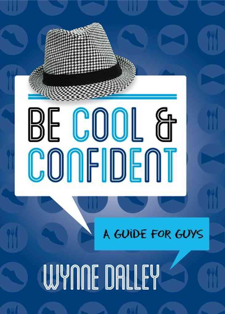 Be Cool & Confident By Dalley, Wynne